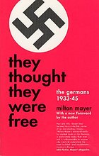 They thought they were free; the Germans, 1933-45