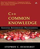 C++ common knowledge : essential intermediate programming
