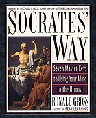 Socrates' way : seven master keys to using your mind to the utmost
