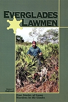 Everglades lawmen : true stories of danger and adventure in the Glades