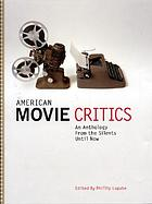 American movie critics : an anthology from the silents until now