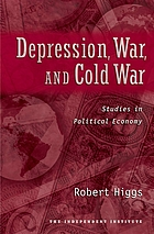 Depression, war, and cold war : studies in political economy