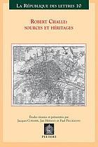 Robert Challe : sources et héritages : colloque international, Louvain-Anvers, 21-22-23 mars 2002