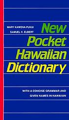 New pocket Hawaiian dictionary : with a concise grammar and given names in Hawaiian