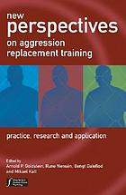 New perspectives on aggression replacement training : practice, research and application