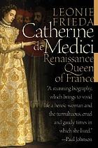 Catherine de Medici : Renaissance queen of France