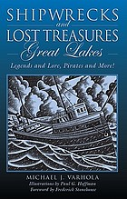 Shipwrecks and lost treasures, Great Lakes : legends and lore, pirates and more!