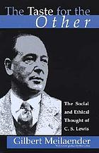 The taste for the other : the social and ethical thought of C.S. Lewis