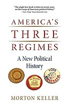America's three regimes : a new political history
