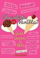 Chocolate or Vanilla? : quick quizzes for BFFs