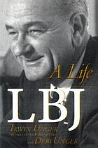 LBJ : a biography of Lyndon Baines Johnson