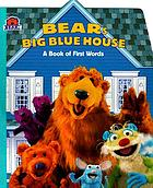 Bear's Big Blue House : a book of first words