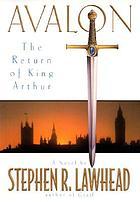 Avalon : the return of King Arthur