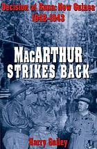 MacArthur strikes back : decision at Buna, New Guinea, 1942-1943