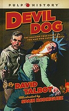 Devil dog : the amazing true story of the man who saved America
