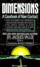 Dimensions : a casebook of alien contact
