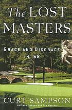 The lost Masters : grace and disgrace in '68