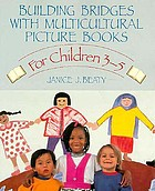 Building bridges with multicultural picture books : for children 3-5
