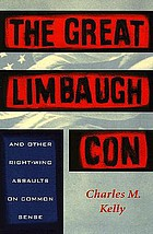 The Great Limbaugh Con : and other right-wing assaults on common sense