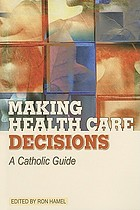 Making health care decisions : a Catholic guide
