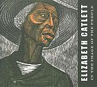 Elizabeth Catlett : in the image of the people ; [in conjunction with an exhibition organized by the Art Institute of Chicago and presented from November 13, 2005 to February 5, 2006]