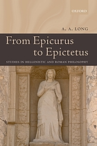 From Epicurus to Epictetus : studies in Hellenistic and Roman philosophy