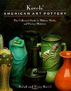 Kovels' American art pottery : the collector's guide to makers, marks, and factory histories