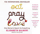 Eat, pray, love : one woman's search for everything