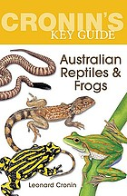 Cronin's key guide to Australian reptiles and frogs