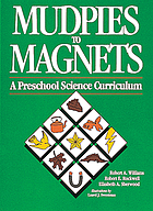 Mudpies to magnets : a preschool science curriculum