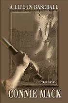 Connie Mack : a life in baseball