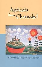 Apricots from Chernobyl : narratives