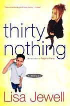 Thirtynothing : a novel