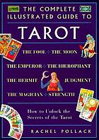 The complete illustrated guide to tarot
