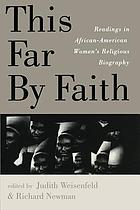 This far by faith : readings in African-American women's religious biography