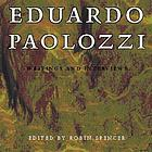 Eduardo Paolozzi : writings and interviews
