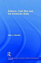 Science, Cold War and the American state : Lloyd V. Berkner and the balance of professional ideals