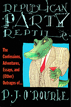 Republican Party reptile : essays and outrages