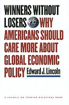 Winners without losers : why Americans should care more about global economic policy