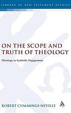 On the scope and truth of theology : theology as symbolic engagement