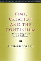 Time, creation, and the continuum : theories in antiquity and the early Middle Ages