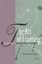 The art of learning : a self-help manual for students