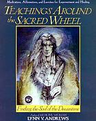 Teachings around the sacred wheel : finding the soul of the dreamtime