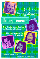 Girls and young women entrepreneurs : true stories about starting and running a business, plus how you can do it yourself