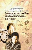 Commemorating the past and looking towards the future OCPA 2000 : proceedings of the Third Joint Meeting of Chinese Physicists Worldwide, 31 July-4 August, 2000, the Chinese University of Hong Kong, HK