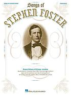 Songs of Stephen Foster : piano/vocal