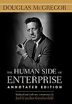 """El lado humano de las empresas : aplique la teoría """"Y"""" para lograr un manejo eficiente de su equipo"""