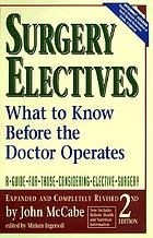Surgery electives : what to know before the doctor operates : a guide for those considering elective surgery