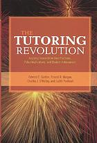The tutoring revolution : applying research for best practices, policy implications, and student achievement