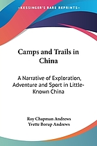 Camps and trails in China : a narrative of exploration, adventure, and sport in little-known China